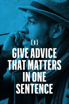 Give advice that matters in one sentence. I got run out of a job I liked once, and while it was happening, a guy stopped me in the hall. Smart guy, but prone to saying too much. I braced myself. I didn't want to hear it. I needed a white knight, and I knew it wasn't him. He just sighed and said: When nobody has your back, you gotta move your back. Then he walked away. Best advice I ever got. One sentence.