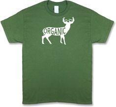 True Organic Food, Deer Hunting, Olive Green Short Sleeve T-Shirt http://riflescopescenter.com/rifle-scope-reviews/