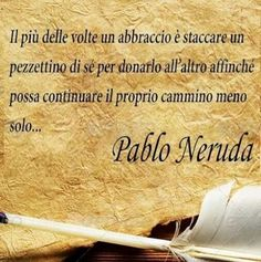 Bellissimo!! Quotes Thoughts, Love Life Quotes, Pablo Neruda, Italian Quotes, Feelings Words, For You Song, Love Hug, Beautiful Words, Cool Words