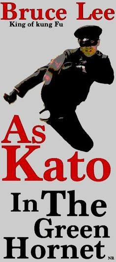 Bruce Lee as Kato...