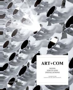 ART+COM: Media Spaces and Installations at $54.75