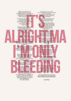 It's alright Ma' (I'm only bleeding) by Bob Dylan poster.