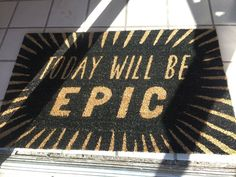 Make today EPIC!