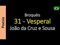 João da Cruz e Sousa - Broquéis: 31 - Vesperal