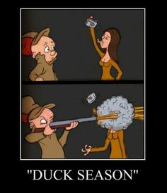 It's Monday, you could use some motivation (26 Photos) : theCHIVE Duck season , warner brothers cartoon elmer fud