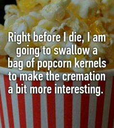 """Lol it's popcorn! She's magic!"""