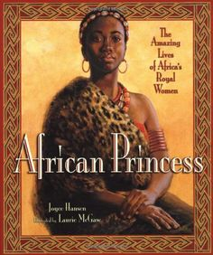 African Princess : The Amazing Lives of Africa's Royal Women by Joyce Hansen Hardcover) for sale online Best Children Books, Childrens Books, Children Reading, African Princess, Female Profile, Thing 1, Black Books, Kids Boxing, African History