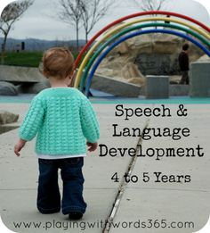 Speech and Language Development: 4-5 years old. From Playing with words 365. Pinned by SOS Inc. Resources.  Follow all our boards at http://pinterest.com/sostherapy  for therapy resources.