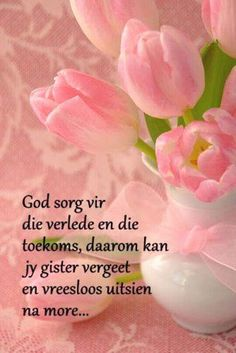 God sorg... #Afrikaans #YesterdayToday&Tomorrow I Love You God, Thank You God, Happy Friday, Afrikaanse Quotes, Goeie More, Inspirational Qoutes, Prayer Board, Day Wishes, Yesterday And Today