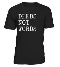 "# Deeds Not Words Inspirational Mantra T-Shirt .  Special Offer, not available in shops      Comes in a variety of styles and colours      Buy yours now before it is too late!      Secured payment via Visa / Mastercard / Amex / PayPal      How to place an order            Choose the model from the drop-down menu      Click on ""Buy it now""      Choose the size and the quantity      Add your delivery address and bank details      And that's it!      Tags: What is your life mantra? Get this tee…"