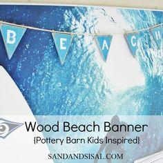 Pottery Barn Kids knock off wood beach banner (playroom?)