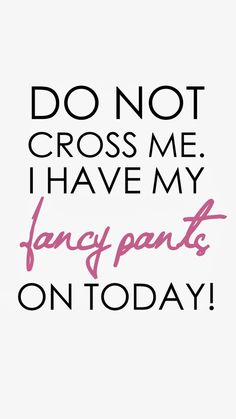Discover and share Sparkle Sassy Pants Quotes. Explore our collection of motivational and famous quotes by authors you know and love. Cute Quotes, Great Quotes, Quotes To Live By, Funny Quotes, Inspirational Quotes, Awesome Quotes, The Words, English Frases, Sassy Pants