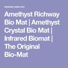 Amethyst Richway Bio Mat | Amethyst Crystal Bio Mat | Infrared Biomat | The Original Bio-Mat