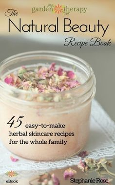 Natural Beauty Recipe Book from Garden Therapy