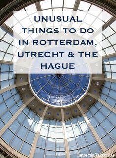 Three days, three cities: Rotterdam, Utrecht and The Hague with @insidetravellab http://www.insidethetravellab.com/things-to-do-in-rotterdam-utrecht-hague/