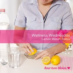 wellness wednesday - lemon water — how two thrive