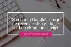 """""""Sterren in Google"""" - Hoe je de recensie sterren bij je zoekmachine links krijgt Online Marketing, Success, Google, Blog, Blogging"""