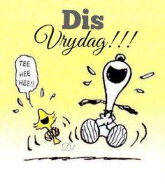 Dis Vrydag!!