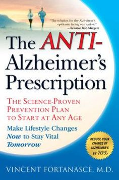 The Anti-Alzheimer's Prescription : The Science-Proven Plan to Start at Any Age by Vincent Fortanasce Hardcover) for sale online The Cure, Alzheimer's Treatment, Cancer Treatment, Baby Boomers Age, Type 1 Diabetes Cure, Illness Quotes, Giving Up Smoking, Diabetes Treatment Guidelines