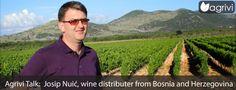 Agrivi Talk: Josip Nuić, #wine distributer from Bosnia and Herzegovina   #Agrivi :bit.ly/1dJBeyF