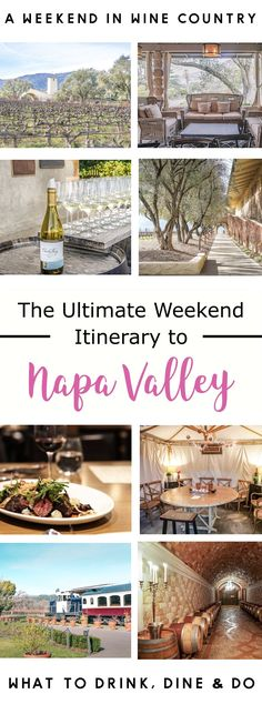 Weekend getaway guide to Napa Valley. The ultimate wine country travel guid + itinerary.