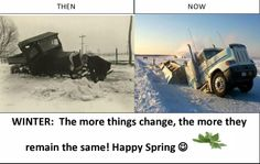 #WINTER TRUCKING: Phew! Better days ahead. Remain The Same, Feeling Stuck, Better Day, Happy Spring, Winter, Winter Time