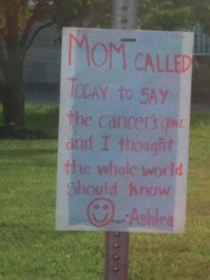 "Beautiful :) "" Mom called today to say the cancer's gone and I thought the whole world should know"""