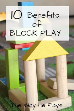 10 Benefits of Block Play for toddlers and preschoolers from The Way He Plays