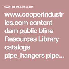 www.cooperindustries.com content dam public bline Resources Library catalogs pipe_hangers pipe_hangers_and_supports Clamps.pdf