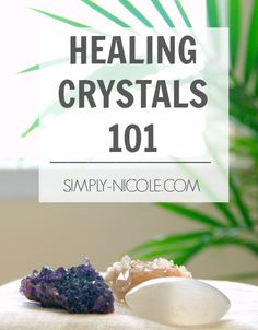 Healing Crystals 101 - Simply Nicole