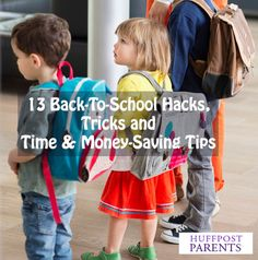 13 back to school hacks, tips and tricks for saving time and money.