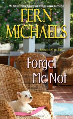 Forget Me Not by Fern Michaels,http://www.amazon.com/dp/1420133144/ref=cm_sw_r_pi_dp_Mglotb0HRMWJ3WTE
