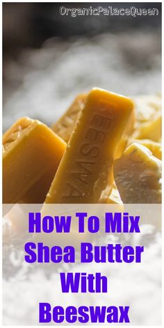 How to mix shea butter with beeswax.