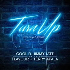FRESH MUSIC: DJ Jimmy Jatt  Turn Up (Remix) f. Flavour x Terry Apala   Whatsapp / Call 2349034421467 or 2348063807769 For Lovablevibes Music Promotion   DOWNLOAD MP3:DJ Jimmy Jatt  Turn Up (Remix) f. Flavour x Terry Apala  MUSIC