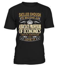 Associate Professor Of Economics - Skilled Enough To Become #AssociateProfessorOfEconomics