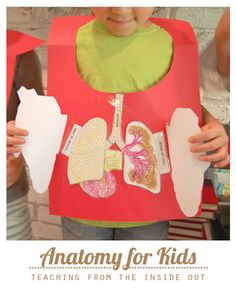 Anatomy for Kids: Teaching from the Inside Out...