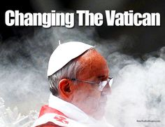 Secret Document Reveals Pope Francis About To Make Major Vatican Changes | Religion