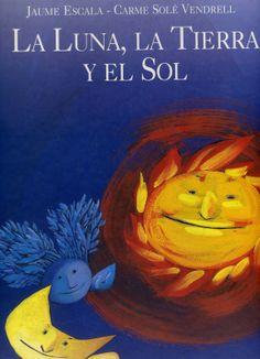 """Jaume Escala / Carme Solé Vendrell. """"La Luna, la Tierra y el Sol"""". Magenta Universal Productions (2 a 6 años) Sistema Solar, Moon, Science, Magenta, Painting, Editorial, La Luna, Planets, Mondays"""