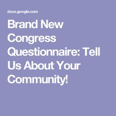Brand New Congress Questionnaire: Tell Us About Your Community! Seeking input in order to elect a progressive congress in 2018. https://brandnewcongress.org/plan
