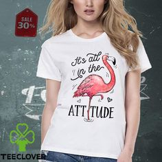 It's All In The Attitude Pink Flamingo Watercolor shirt, Hoodie, V-neck Straight Guys, Pink Flamingos, Shirts With Sayings, Attitude, I Am Awesome, V Neck, Watercolor, T Shirts For Women, Hoodies