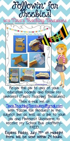 """Followin' for Freebies! Re-pin this pin to any of your education boards and follow my pinterest (Tina's Teaching Treasures) Then e-mail me at """"TinasTeachingTreasures@gmail.com"""" with """"Follow for freebies"""" in the subject line as well as a link to your pin and Pinterest Username to receive my School Bus craftivity- FREE! Expires Friday, July 19th at midnight.  Items will be sent within 24 hours"""