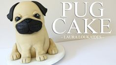 How to make a 3D Pug Cake - Laura Loukaides More