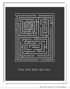 Maze Art Print. Black & White Motivational Print. Find Your Way. Words of Encouragement. Depression Art. Loss. Therapist's Office Wall Art.
