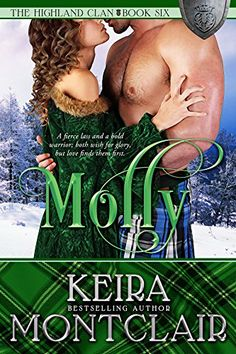 Molly (The Highland Clan Book by [Montclair, Keira] Romance Authors, Romance Books, D Book, Ebooks Online, Historical Romance, Historical Fiction, Book Images, Fantasy Books, Bestselling Author