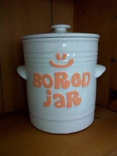 """Love this idea if I had kids...she fills it up with chores and other things and if her kids are bored they go to the jar...she even convinced them that if they are going to """"take on the jar"""" they have to suffer the consequences, even if its vaccuming!  Smart parenting!"""