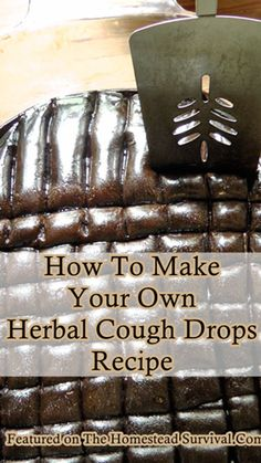 The Homestead Survival | How To Make Your Own Herbal Cough Drops Recipe | Homesteading - Natural Remedies