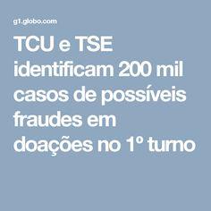 TCU e TSE identificam 200 mil casos de possíveis fraudes em doações no 1º turno