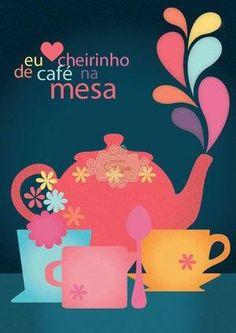 Amo cheirinho de café na mesa!!!
