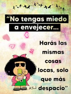 Mafalda Quotes, Me Quotes, Funny Quotes, Laughter Therapy, Her World, Just For Laughs, Live Life, Lol, Funny Old Ladies