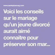 Voici les conseils sur le mariage qu'un jeune divorcé aurait aimé connaitre pour préserver son mariage.